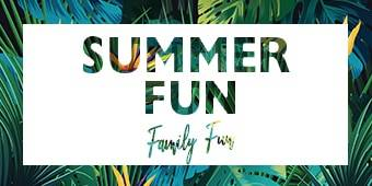 Family Fun Summer Fun!